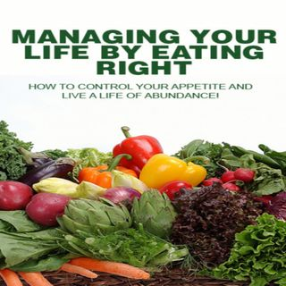 Managing Your Life By Eating Right 1