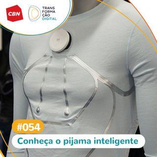 Transformação Digital CBN #54 - Chegou o pijama inteligente!