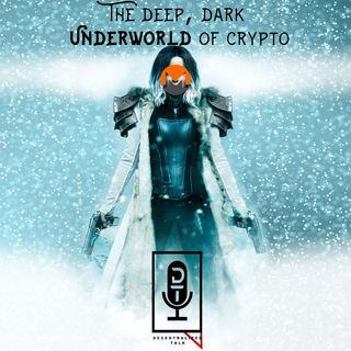 Episode 39: The Deep Dark Underworld of Crypto
