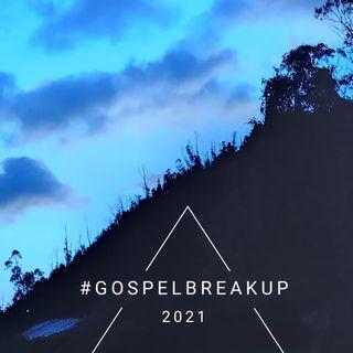 Hot Gospel Break Up