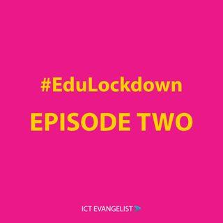 Episode 2 - EduLockdown