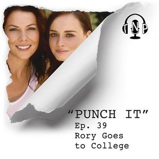 Punch It 39 - Rory Goes to College