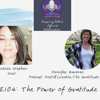 E104 : The Power Of Gratitude With Jennifer Garman