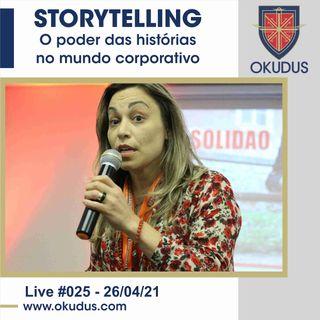 #025 - Storytelling – O poder das histórias no mundo corporativo