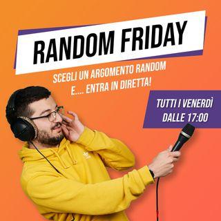 Random Friday - Tecniche di rimorchio e non solo...