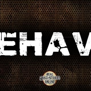 Behave | Haunted, Paranormal, Supernatural