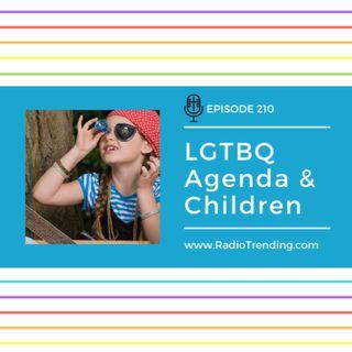 210: LGTBQ Agenda & Children