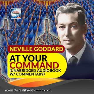 At Your Command By Neville Goddard (Unabridged Audiobook w/Commentary)
