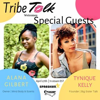 Episode 17 - Local Sheroes Making Moves In Our Community - Alana Gilbert & Tynique Kelly Interviews