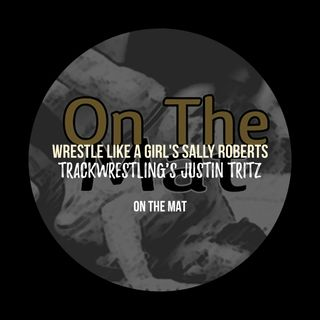 Trackwrestling's Justin Tritz and Wrestle Like A Girl's Sally Roberts - OTM535