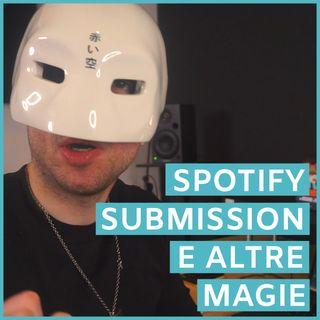 #132 - Spotify Submission, Aggregatori, Presenza Scenica e Altro (Best della Settimana)