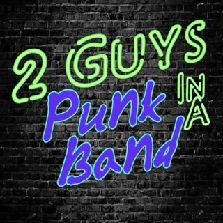 Two Guys in a Punk Band Podcast