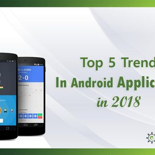 Top 5 Trends in Android development in 2018