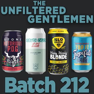 Batch212: Stone Notorious P.O.G., Humble Sea Santa Cruz Lite, SLO Brew Hazy Honey Blonde, Santa Maria TropiCali Dank