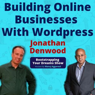 070 | Building Online Businesses With Wordpress | eLearning Portals | With Jonathan Denwood