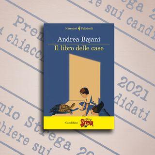 """4 chiacchiere su """"Il libro delle case"""", Andrea Bajani, Feltrinelli"""