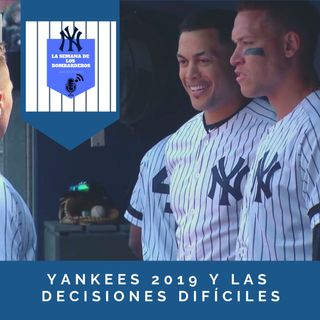 Yankees 2019 y las decisiones difíciles