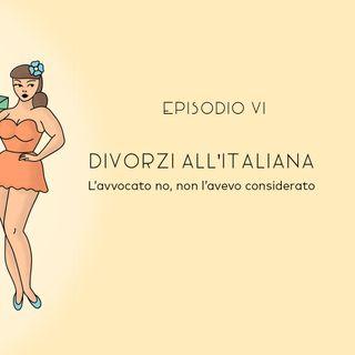"""Magari (A)Mori Episodio 6 """"Divorzi all'italiana- Lavvocato no, non l' avevo considerato"""""""