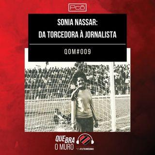 #009 - SONIA NASSAR: DE TORCEDORA À JORNALISTA