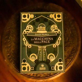 """""""La macchina della pace"""" di Özgür Mumcu, il primo romanzo steampunk ottomano"""