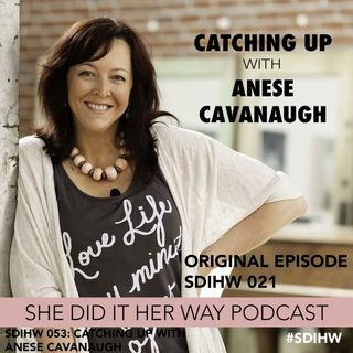 SDIHW 053: Catching up with Anese Cavanaugh