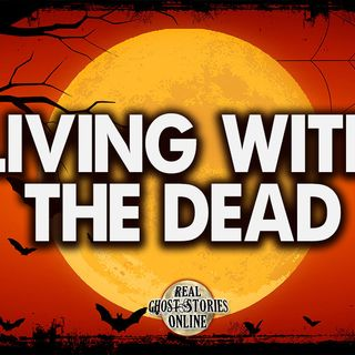Living With The Dead | Haunted, Ghosts Stories, Paranormal