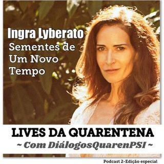 Ingra Lyberato no DiálogosQuarenPS  - Lives da Quarentena