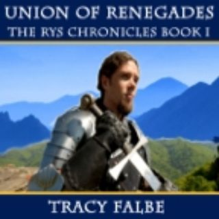 Union of Renegades: The Rys Chronicles B