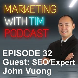 Ep. 32: John Vuong - Making Sense of SEO