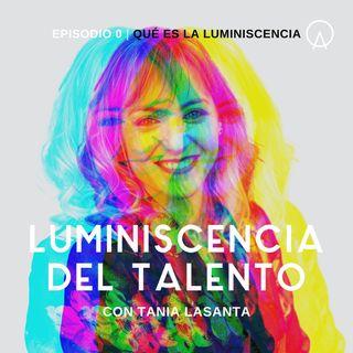 Qué es la luminiscencia del talento | Episodio 0