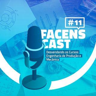 Facens Cast #11 Desvendando os Cursos Engenharia de Produção e Mecânica