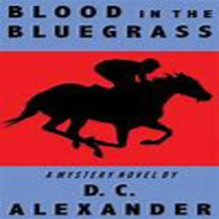 D.C. Alexander BLOOD IN THE BLUEGRASS