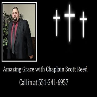 Amazing Grace with Chaplain Scott Reed