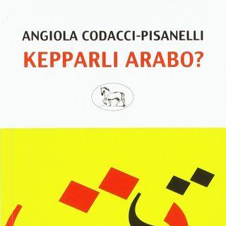 "Angiola Codacci Pisanelli ""Kepparli arabo?"""