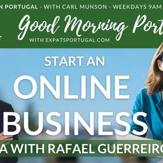 Starting an online business Q&A with Rafael Guerreiro on the Good Morning Portugal!