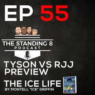 "EP 55 | Mike Tyson vs Roy Jones Jr Preview, ""The Ice Life"" by Montell Griffin"