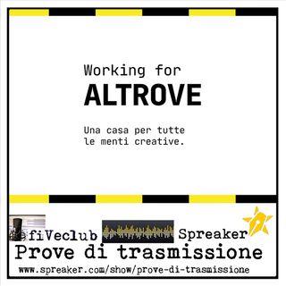 Prove di Trasmissione - Working for Altrove