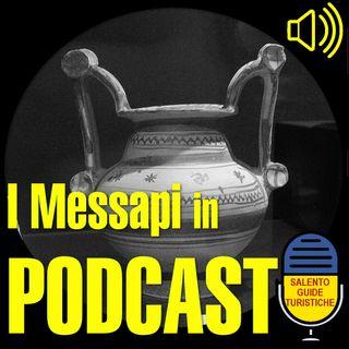 Episodio 6: La storia dei Messapi
