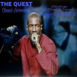 The Quest. Classic Sermons_Bishop Noel Jones 1998 Conf.