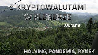 Z kryptowalutami w plenerze #8 | 12.04.2020 | Bitcoin halving, pandemia koronawirusa, rynek