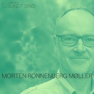 """02. Morten Ronnenberg Møller - """"..midt i smerten er der noget humor og glæde, og den kan vi også bruge til noget"""""""