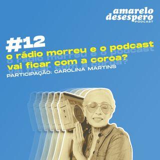 #12 O rádio morreu e o podcast vai ficar com a coroa?