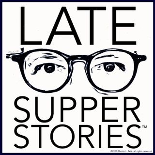 Late Supper Stories™