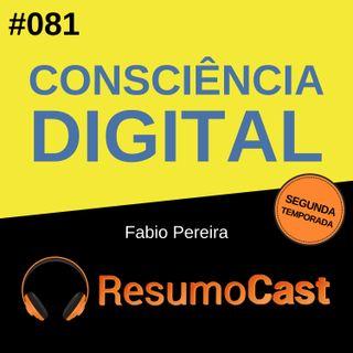 T2#081 Consciência digital | Fábio Pereira