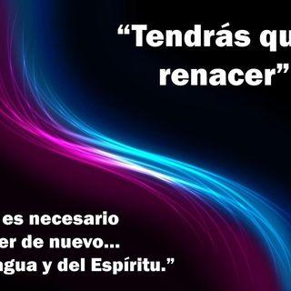 TENDRA QUE RENACER DE NUEVO