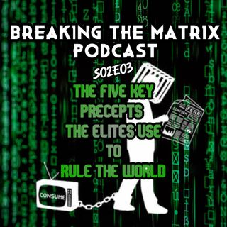 BTM PODCAST S02E03: THE FIVE KEY PRECEPTS THE ELITES USE TO RULE THE WORLD
