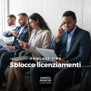"""Podcast Tips""""Sblocco licenziamenti"""""""