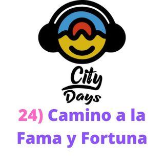 24) Camino a la Fama y Fortuna