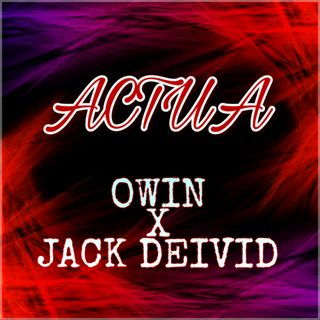 Actua (Version Inedita) - Owin Ft. Jack Deivid (Edit By DJ Basico Impromix)