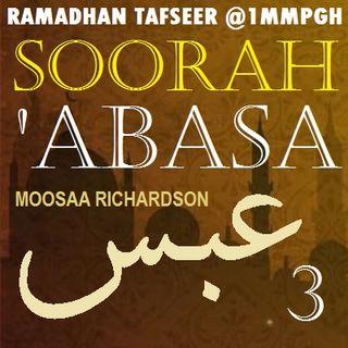 Tafseer of Soorah 'Abasa Part 3: Verses 10-12